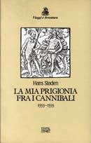 La mia prigionia fra i cannibali 1553-1555