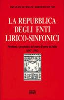 La repubblica degli enti lirico-sinfonici