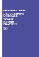 L'educazione musicale. Teorie metodi pratiche
