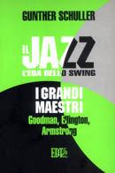 Il jazz. L'era dello Swing. I grandi maestri