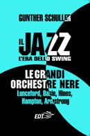 Il jazz. L'era dello Swing. Le grandi orchestre nere