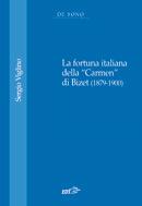 """La fortuna italiana della """"Carmen"""" di Bizet (1879-1900)"""