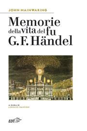 Memorie della vita del fu G. F. Händel