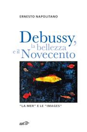 Debussy, la bellezza e il Novecento