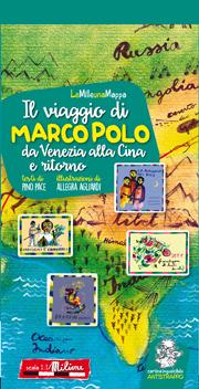Il viaggio di Marco Polo da Venezia alla Cina e ritorno