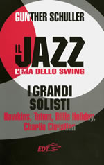 Il jazz. L'era dello Swing. I grandi solisti