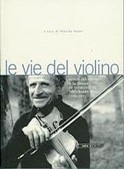 Le vie del violino (Melchiade Benni e il violino nell'Appennino Bolognese)